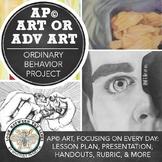 AP Art or Advanced Art Project: Ordinary Behavior to Inspire Interesting Artwork