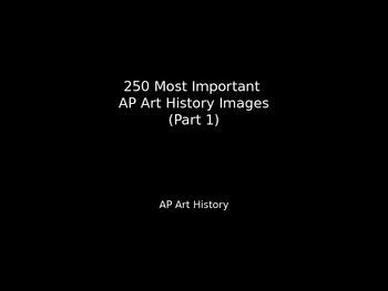 AP Art History 250 Most Important Art Images - Part 1