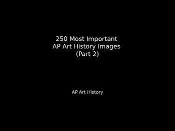 Art History 250 Most Important Art Images - Part 2