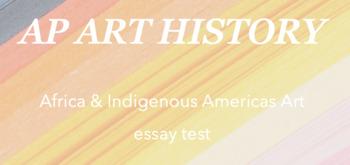 AP Art History : Africa & Indigenous Americas Art essay test