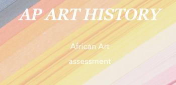 AP Art History : African art quiz/test