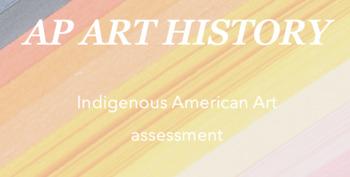 AP Art History : Indigenous American art quiz/test