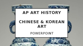 AP Art History Unit 14 - Chinese Art