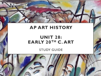 AP Art History Unit  29 (1st Half of 20th c. Art) Study Guide