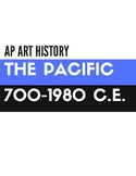 AP Art History Notetakers, Content Area 9 The Pacific