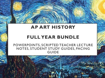 AP Art History PPTs, Lecture Notes, Study Guides (Whole Year)