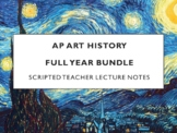 AP Art History Scripted Lecture Notes (Whole Year)