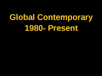 AP Art History Unit 10 Global Contemporary Powerpoint