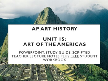 AP Art History Unit 15 (Art of the Americas) Bundle