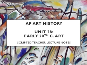 AP Art History Unit 28 (Early 20th c.) Notes