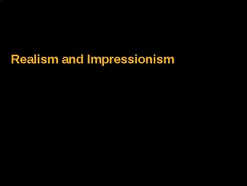 AP Art History Unit  Realism & Impressionism Powerpoint
