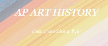 AP Art History : class promotional flyer