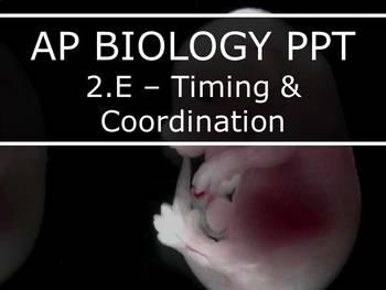 AP Biology (2015) - Unit 2.E - Regulation & Coordination PPT