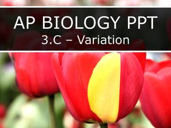 AP Biology (2015) - Unit 3.C - Variation PPT