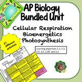 AP Biology Bundled Unit: Cellular Respiration, Bioenergetics, and Photosynthesis