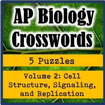 AP Biology Crossword Puzzles Volume 2: Cell Structure, Signaling, & Replication