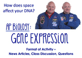 AP Biology: Gene Expression (How does space affect your DNA?)