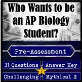 AP Biology Pre-Assessment Test: Who Wants to be an AP Biol