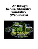 AP Biology Vocabulary: General Chemistry Section (Worksheets, Word Walls)
