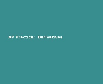 AP Calculus AB: AP Practice Derivatives PowerPoint presentation