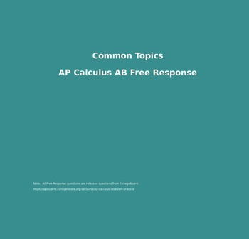 AP Calculus AB Common Topics Free Response (PowerPoint)