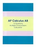 AP Calculus AB Multiple Choice Exam (15 calculator problems)