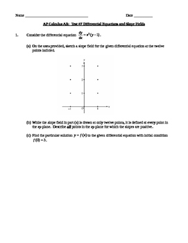 AP Calculus AB: Unit Exam Differential Equations and Slope Fields