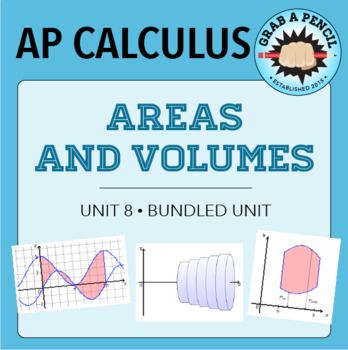 AP Calculus: Areas and Volumes Unit Bundle