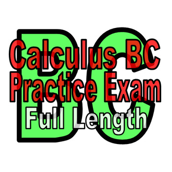 AP Calculus BC Practice Exam (Full Length, Seller-Created Questions)