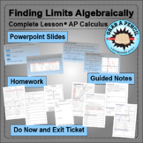AP Calculus: Finding Limits Algebraically Complete Lesson
