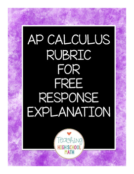 AP Calculus Free Response Explanation Project Rubric