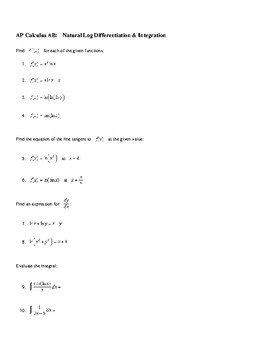 AP Calculus Worksheet with Integration & Differentiation involving Natural  Logs