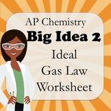 AP Chemistry Big Idea 2 Worksheet: Ideal Gas Law