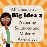 AP Chemistry Big Idea 2 Worksheet: Preparing Solutions and