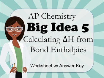 AP Chemistry Big Idea 5 Worksheet: Calculating ΔH Using Bond Enthalpies
