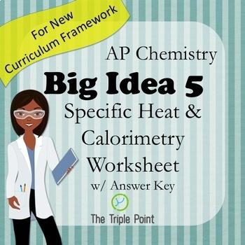 Ap Chemistry Big Idea 5 Worksheet Specific Heat And Calorimetry