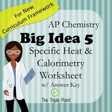 AP Chemistry Big Idea 5 Worksheet: Specific Heat and Calorimetry