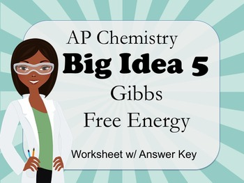 AP Chemistry Big Idea 5 Worksheet: Gibbs Free Energy (ΔG)