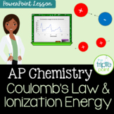 AP Chemistry: Coulomb's Law & Ionization Energy