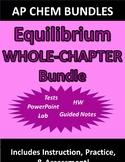 AP Chemistry Equilibrium (Complete Chapter) Bundle