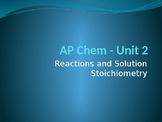 AP Chemistry Unit 2 PowerPoint - Reactions and Solutions