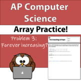 AP Computer Science A - Array Practice! Problem 3: Forever