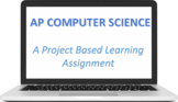 AP Computer Science - A Multi-week Project Based Learning Assignment