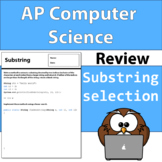 AP Computer Science Review - Substrings and String building