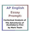 AP English Essay Prompt: Contextual Analysis of Huck Finn