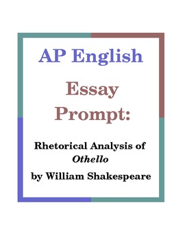 AP English Essay Prompt: Rhetorical Analysis of Othello by Ms Buka