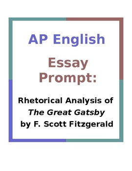 AP English Essay Prompt Rhetorical Analysis Of The Great Gatsby By Ms Buka