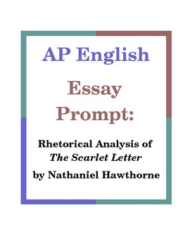 ap english essay prompt rhetorical analysis of the scarlet letter  ap english essay prompt rhetorical analysis of the scarlet letter