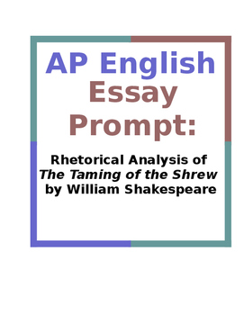 AP English Essay Prompt: Rhetorical Analysis of The Taming of the Shrew
