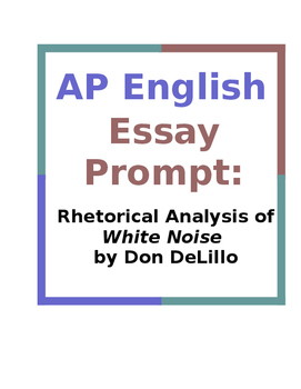 AP English Essay Prompt: Rhetorical Analysis of White Noise